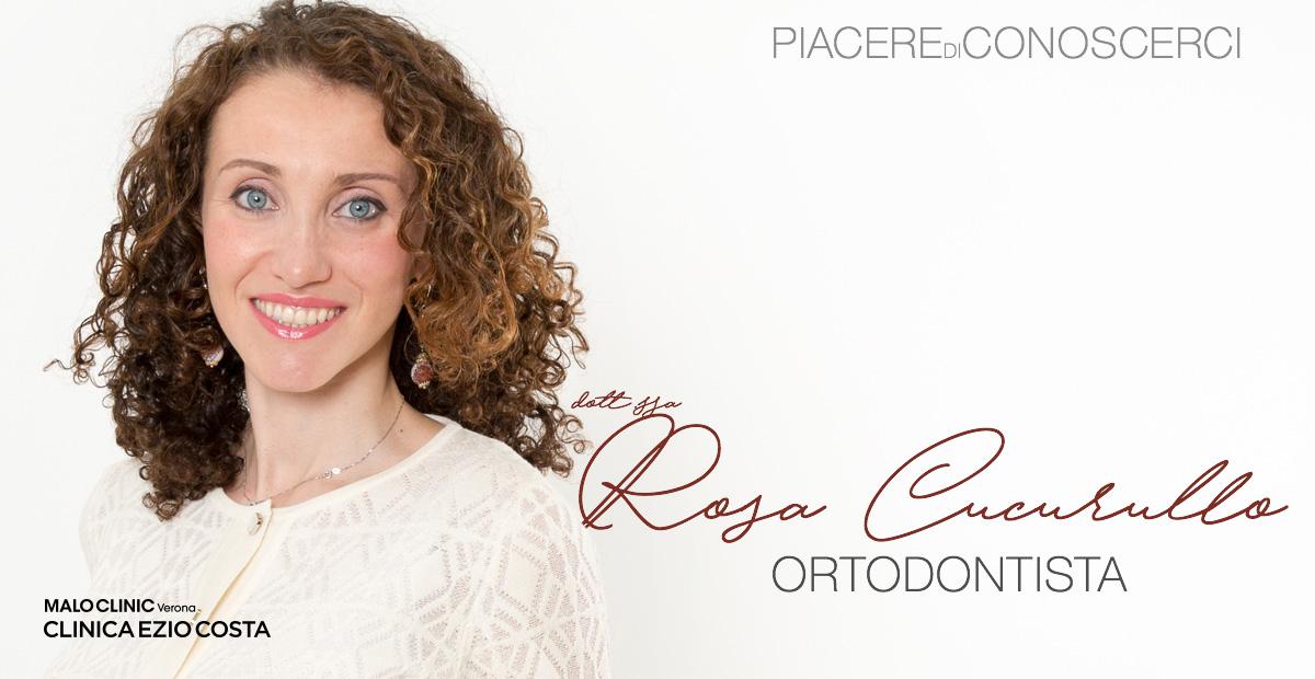 Piacere di conoscerci! Rosa Cucurullo, Ortodontista